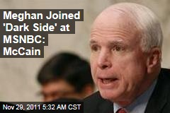 John McCain: Meghan McCain Joined 'Dark Side' at MSNBC