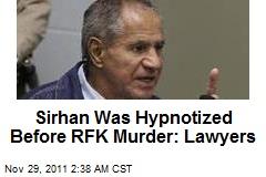 Sirhan Was Hypnotized Before RFK Murder: Lawyers
