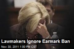 Lawmakers Ignore Earmark Ban