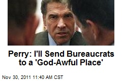 Perry: I'll Send Bureaucrats to a 'God-Awful Place'