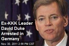Ex-KKK Leader David Duke Arrested in Germany