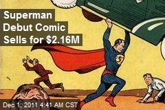 Superman Debut Comic Sells for $2.16M