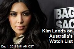 Kim Kardashian Lands on Australia Watch List; Kris Humphries Files for Annulment