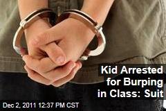 Albuquerque Kid Arrested for Burping In Class: Lawsuit