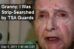 Granny: I Was Strip-Searched by TSA Guards