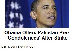 Obama Offers Pakistan Prez 'Condolences' After Strike
