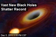 Vast New Black Holes Shatter Record