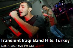 Transient Iraqi Band Hits Turkey