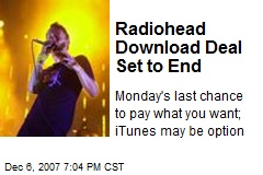 Radiohead Download Deal Set to End