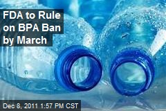 FDA to Rule on BPA Ban by March