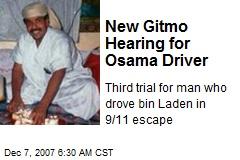New Gitmo Hearing for Osama Driver