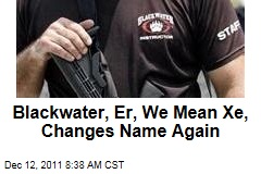 Blackwater, Er, We Mean Xe, Changes Name Again, to Academi