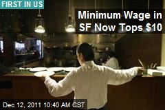 Minimum Wage in SF Now Tops $10