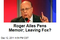 Fox News Chief Roger Ailes Writing Autobiography