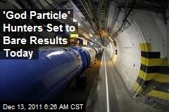 'God Particle' Hunters Set to Bare Results Today