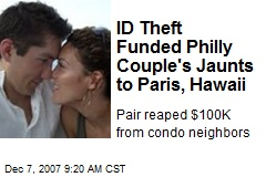 ID Theft Funded Philly Couple's Jaunts to Paris, Hawaii