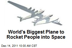 World's Biggest Plane to Rocket People into Space