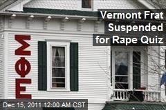 Vermont Frat Suspended for Rape Quiz