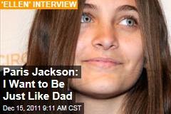 Paris Jackson Ellen DeGeneres Interview: I Want to Be Just Like Dad Michael Jackson (VIDEO)