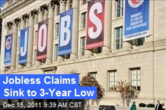 Jobless Claims Sink to 3-Year Low
