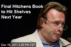 Final Hitchens Book to Hit Shelves Next Year