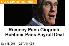 Sunday Talk Shows: Mitt Romney Pans Newt Gingrich, John Boehner Pans Payroll Tax Cut Deal