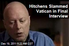 Christopher Hitchens Slammed Vatican in Final Interviw