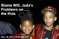 Will Smith and Jada Pinkett Smith's Marriage Problems? Blame 'em on the Kids