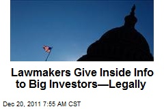 Lawmakers Give Inside Info to Big Investors—Legally