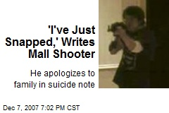 'I've Just Snapped,' Writes Mall Shooter