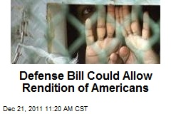 Defense Bill Could Allow Rendition of Americans