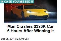 Man Crashes $380K Lamborghini Murcielago 6 Hours After Winning It