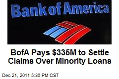 BofA Pays $335M to Settle Claims Over Minority Loans