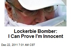 Lockerbie Bomber: I Can Prove I'm Innocent