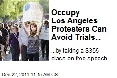 Occupy Los Angeles Protesters Can Avoid Trials...