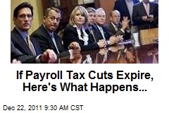 If Payroll Tax Cuts Expire, Here's What Happens...