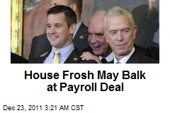House Frosh May Balk at Payroll Deal