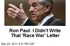Ron Paul: I Didn't Write That 'Race War' Letter
