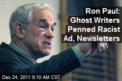 Ron Paul: Ghost Writers Penned Racist Ad, Newsletters