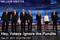 Hey, Voters: Ignore the Pundits