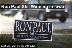 Ron Paul Still Winning in Iowa