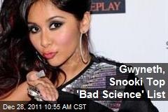 Gwyneth, Snooki Top 'Bad Science' List