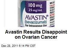 Avastin Results Disappoint on Ovarian Cancer