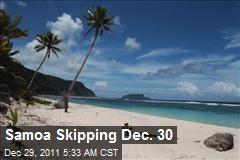 Samoa Skipping Dec. 30
