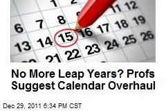 No More Leap Years? Profs Suggest Calendar Overhaul
