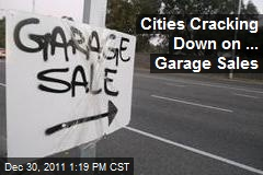 Cities Cracking Down on ... Garage Sales
