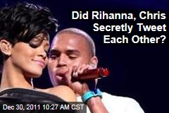 Did Rihanna, Chris Brown 'Secretly' Tweet Each Other?