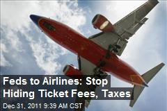Feds to Airlines: Stop Hiding Ticket Fees, Taxes