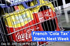French 'Cola Tax' Starts Next Week