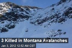 3 Montanans Killed in Avalanches